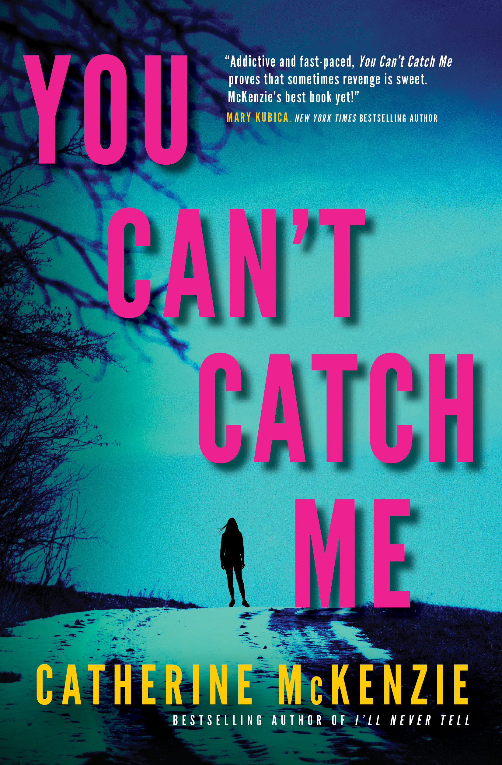 McKenzie, Catherine - You Can't Catch Me - BookCover