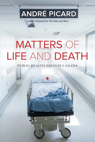 Matters of Life and Death by Andre Picard