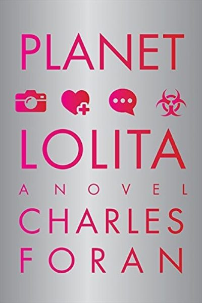 Planet Lolita by Charles Foran