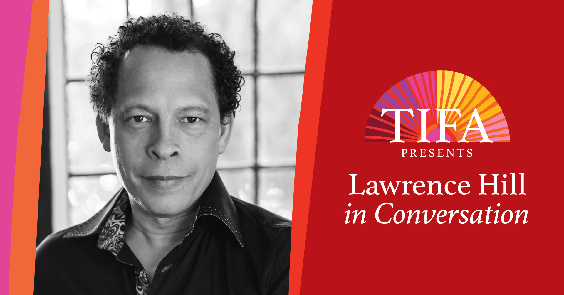 """Lawrence Hill headshot with """"TIFA Presents: Lawrence Hill in Conversation"""""""